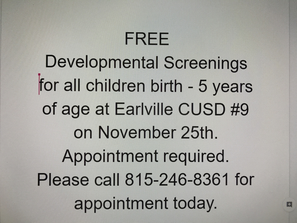 Call Deb Handzo at 815-246-8361 for an appt.  or email dhandzo@earlvillecusd9.org